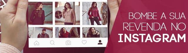 bombar revenda pelo instagram